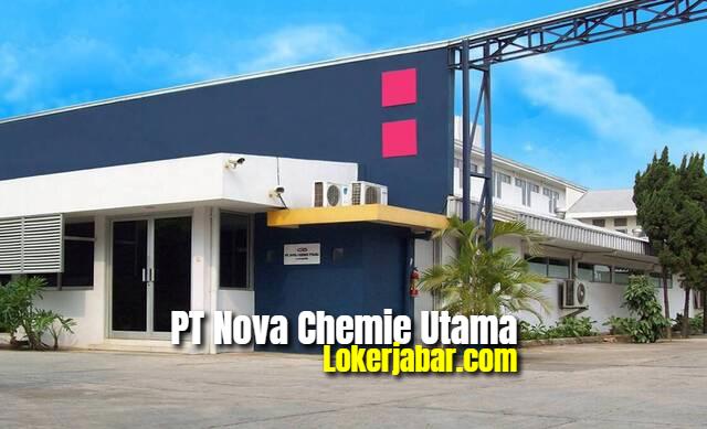 Lowongan Kerja PT Nova Chemie Utama 2021