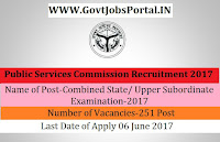 Public Services Commission Recruitment 2017– Combined State/ Upper Subordinate Examination-2017
