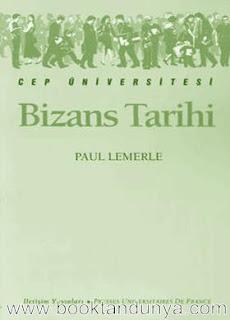 Paul Lemerle - Bizans Tarihi  (Cep Üniversitesi Dizisi - 147)
