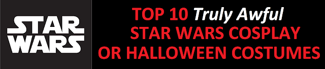 Top 10 Bad Star Wars costumes