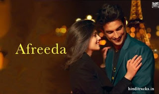 Afreeda Lyrics Dil Bechara Sanaa Moussa, Raja Kumari ft Sushant Singh Rajput