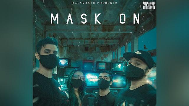 Mask On Song Lyrics - Raftaar Ft. Karma, Rashmeet Kaur & Yunan | Lyrics Planet