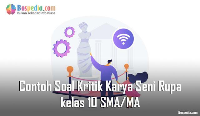 Contoh Soal Kritik Karya Seni Rupa kelas 10 SMA/MA