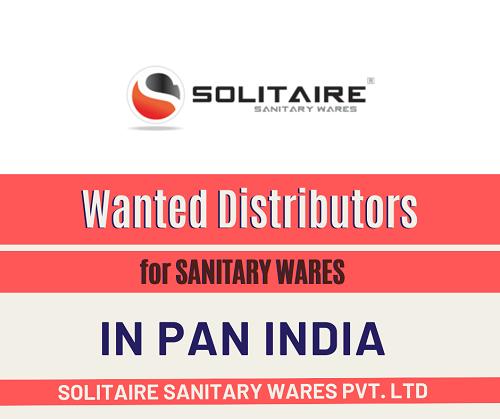 Wanted Distributors for SANITARY WARES in Pan India