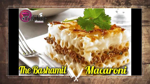 The Bashamil Macaroni