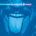 Bluesmen de Chicago gravam disco com releituras de clássicos dos Stones