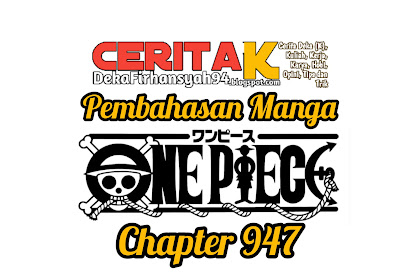 Pembahasan Manga One Piece Chapter 947, Big Mom ditangkap, Luffy mengamuk