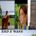 EHD E WAFA drama cast, location and story- an ISPR drama-fusionstories