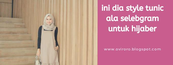 Ini Dia Style Tunic Ala Selebgram Untuk Para Hijaber