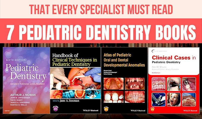 7 PEDIATRIC DENTISTRY BOOKS that every specialist must read