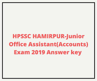 HPSSC HAMIRPUR-Junior Office Assistant(Accounts) Exam 2019 Answer key