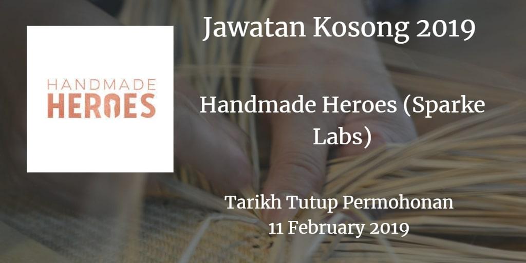 Jawatan Kosong Handmade Heroes (Sparke Labs) 11 February  2019