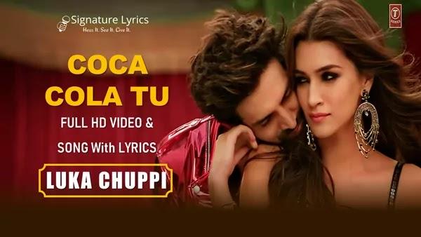 Coca Cola Tu Lyrics - Luka Chuppi - Tony Kakkar