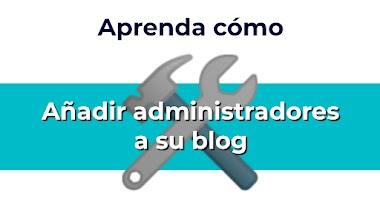 Cómo agregar administradores a su sitio web o blog