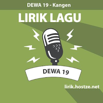 Lirik Lagu Kangen - Dewa 19 - Lirik Lagu Indonesia