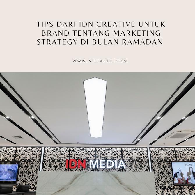 Tips dari IDN Creative Untuk Brand Tentang Marketing Strategy di Bulan Ramadan