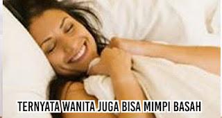 Ternyata Wanita juga bisa mimpi basah