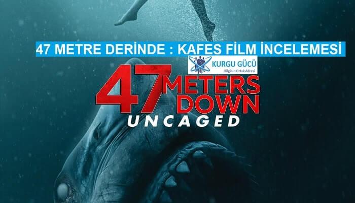47 Metre Derinde: Kafes Film Konusu, Oyuncuları Film İncelemesi - Kurgu Gücü