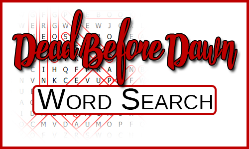 Word search in the background with Dead Before Dawn Word Search over the top in red and black.