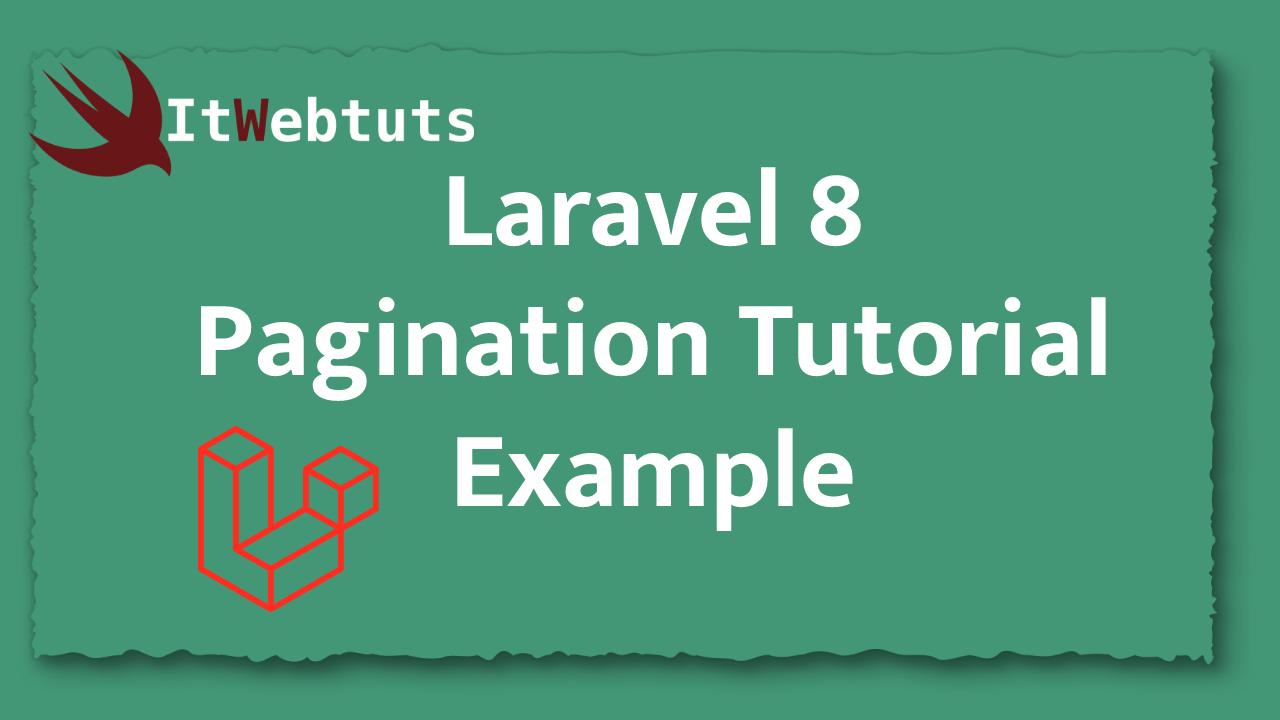 Laravel 8 Pagination Tutorial Example
