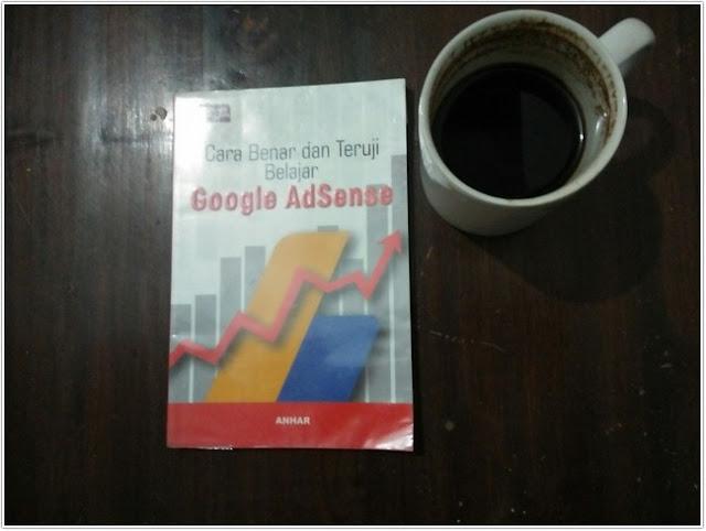 """Buku """"Cara Benar dan Teruji Belajar Google Adsense"""";Resensi Buku Non Fiksi;Resensi Buku;"""