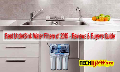 Best UnderSink Water Filters of 2019 - Reviews & Buyer's Guide