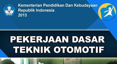 Buku Pekerjaan Dsar Teknik Otomotif SMK Kurikulum 2013 Semester 1 dan 2