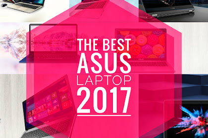 The Best ASUS Laptop 2017