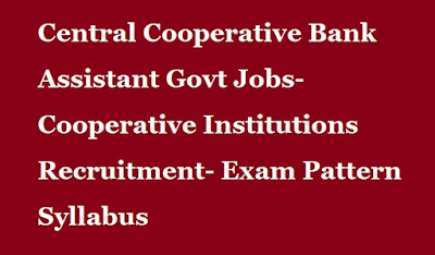 Tirunelveli DCCB District Central Cooperative Bank Assistant Govt Jobs-Cooperative Institutions Recruitment- Exam Pattern Syllabus