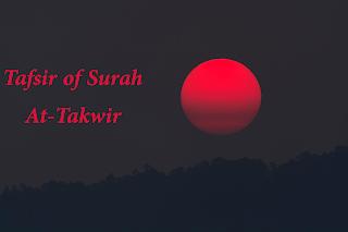 The Noble Quran Tafsir of Surah at-Takwir