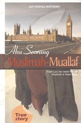 Aku Seorang Muslimah Muallaf (Kisah Lucu dan Sedih Menjadi Muslimah di Tanah Eropa)-True Story
