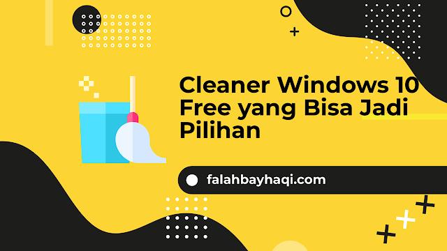 Cleaner Windows 10 Free yang Bisa Jadi Pilihan
