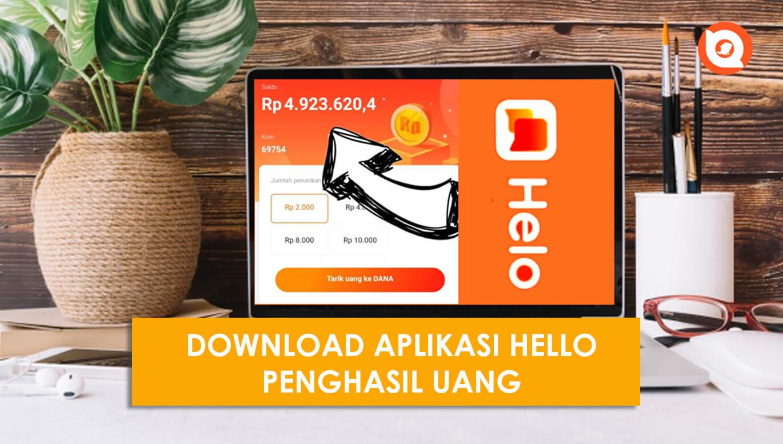 Download Aplikasi Hello Penghasil Uang Apk Terbaru 2021