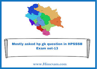 Mostly asked hp gk question in HPSSSB Exam set-13