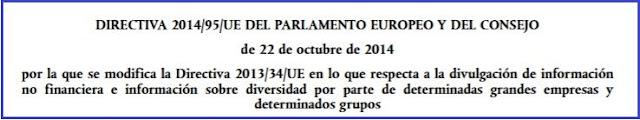 DIRECTIVA 2014/95/UE DEL PARLAMENTO EUROPEO Y DEL CONSEJO de 22 de octubre de 2014 por la que se modifica la Directiva 2013/34/UE en lo que respecta a la divulgación de información no financiera e información sobre diversidad por parte de determinadas grandes empresas y determinados grupos