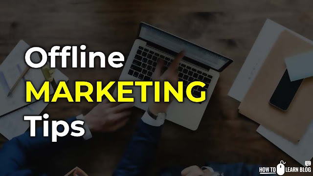 Offline Marketing Tips / We Should Consider For Your Online Business