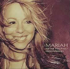 mariah carey dengan lagunya hero dan My all