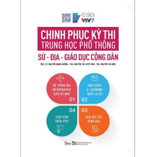 Chinh Phục Kỳ Thi Trung Học Phổ Thông: Sử - Địa - Giáo Dục Công Dân ebook PDF EPUB AWZ3 PRC MOBI