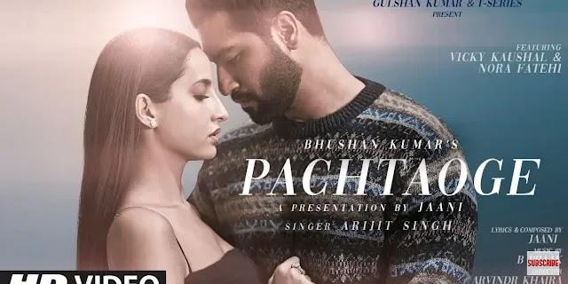 Pachtaoge Lyrics : Arijit Singh | Vicky Kaushal 2019 Latest Hindi Song