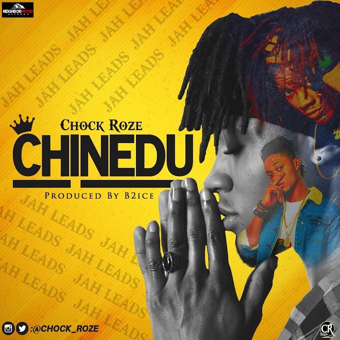 NEW JOINT: CHOCKROZE _ CHINEDU (Prod By B2ice)