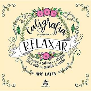 Lettering - caligrafia para relaxar
