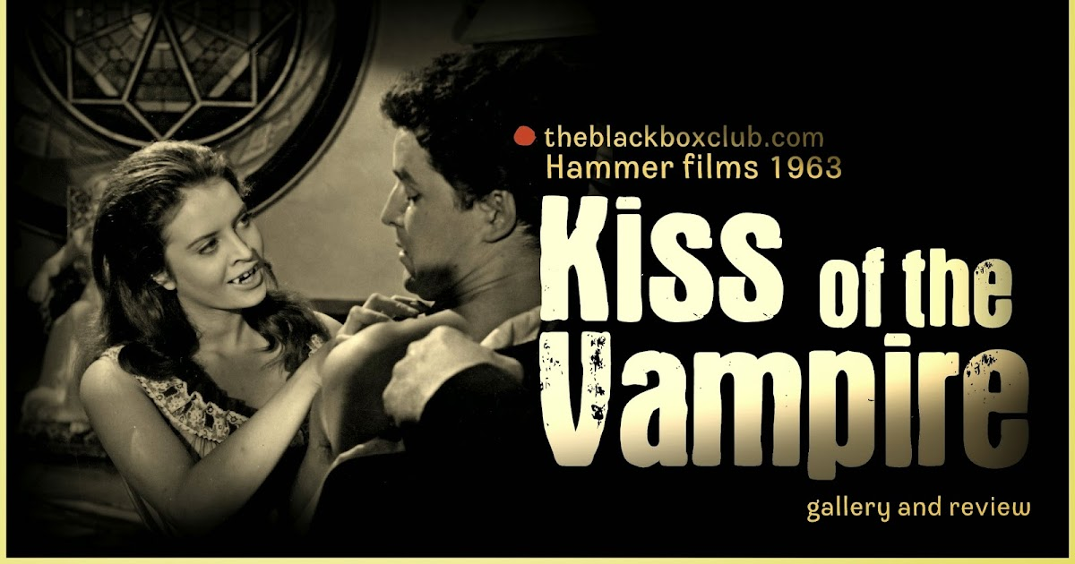 The Black Box Club Kiss Of The Vampire Review And