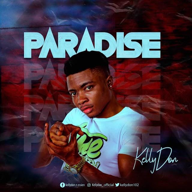 MUSIC: Kellydon - Paradise