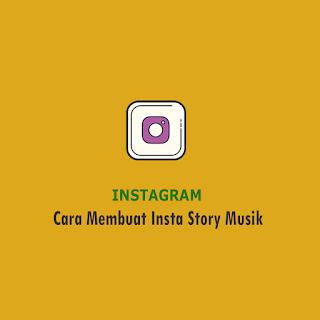 Cara Buat Insta Story Musik - thumb
