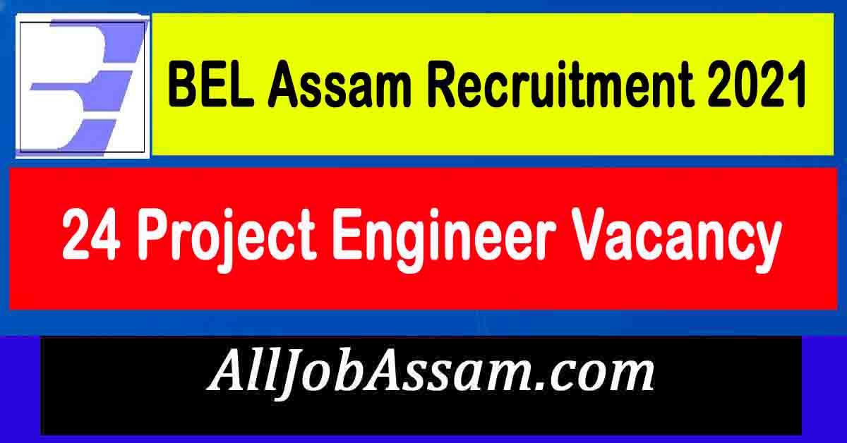BEL Assam Recruitment 2021