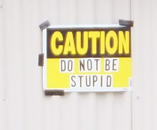 caution do not be stupid