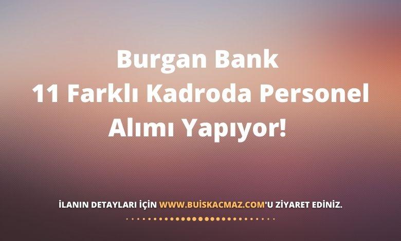 Burgan Bank 11 Farklı Kadroda Personel Alımı Yapıyor!