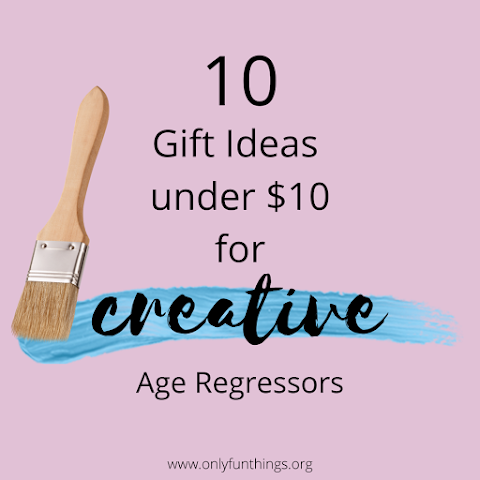 10 Amazon Gift Ideas Under $10 for a Creative Age Regressor - Agere / Age Regression