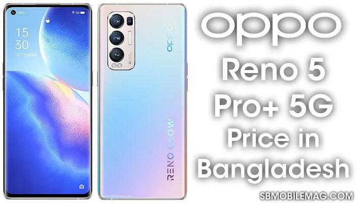 Oppo Reno 5 Pro Plus 5G, Oppo Reno 5 Pro Plus 5G Price, Oppo Reno 5 Pro Plus 5G Price in Bangladesh