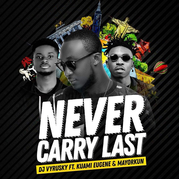 MUSIC : DJ Vyrusky- Never cry Last ft. Mayorkun X Kuami Eugene